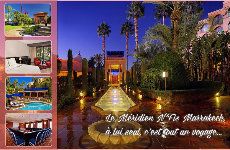 Le Méridien N'FIS Marrakech, à lui seul, c'est tout un voyage...